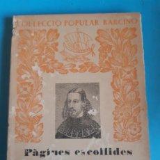 Libros de segunda mano: COLECCION POPULAR BARCINO. PAGINES ESCOLLIDES D'AUSSIAS MARCH. . Lote 199829310
