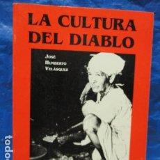 Libros de segunda mano: LA CULTURA DEL DIABLO - JOSÉ HUMBERTO VELASQUEZ. Lote 199872300