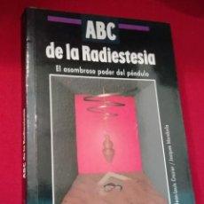 Libros de segunda mano: ABC DE LA RADIESTESIA - ASOMBROSO PODER DEL PENDULO. Lote 199872941