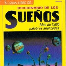 Libros de segunda mano: EL GRAN DICCIONARIO DE LOS SUEÑOS. Lote 199938337