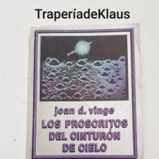 Libros de segunda mano: LOS PROSCRITOS DEL CINTURON DE CIELO - JOAN D. VINGE - TDK80. Lote 199981836