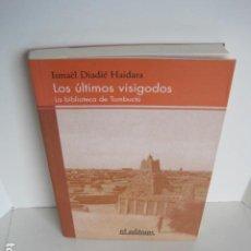 Libros de segunda mano: ISMAËL DIADIÉ HAIDARA. LOS ÚLTIMOS VISIGODOS. LA BIBLIOTECA DE TOMBUCTÚ. RD EDITORES. 2003. . Lote 200035066