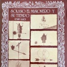 Libros de segunda mano: SOLANO EL MISIONERO Y SU TIEMPO (1549-1610). JOSÉ MOLINA ARRABAL. Lote 200035210