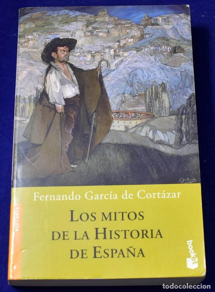 LOS MITOS DE LA HISTORIA DE ESPAÑA (BOOKET LOGISTA) - GARCIA DE CORTAZAR, FERNANDO (Libros de Segunda Mano - Historia - Otros)