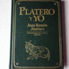 Libros de segunda mano: LIBRO. PLATERO Y YO. JUAN RAMÓN JIMÉNEZ. CENTENARIO DEL POETA. 1881-1981. Lote 200077386