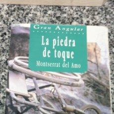 Libros de segunda mano: LA.PIEDRA DE TOQUE . MONTSERRAT DEL AMO. Lote 200086640
