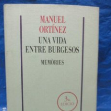 Libros de segunda mano: UNA VIDA ENTRE BURGUESOS - MANUEL ONTÍNEZ - EDICIONS 62. Lote 200088280