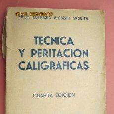 Libros de segunda mano: TECNICA Y PERITACION CALIGRAFICAS - EUFRASIO ALCAZAR ANGUITA - GUADALAJARA 1944. Lote 200180337