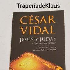 Libros de segunda mano: JESUS Y JUDAS - CESAR VIDAL - TDK175. Lote 200182222