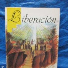 Libros de segunda mano: LIBERACIÓN - FRANCISCO CANDIDO XAVIER Y ANDRÉ LUIZ - 1ª ED. 1988 / TIRADA 7.500 EJEMPLARES (DIFICIL). Lote 200183940