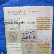 Libros de segunda mano: LA ABOGACIA DE BARCELONA - DIALOGO CON HISTORIA - COMO NUEVO.. Lote 200188390