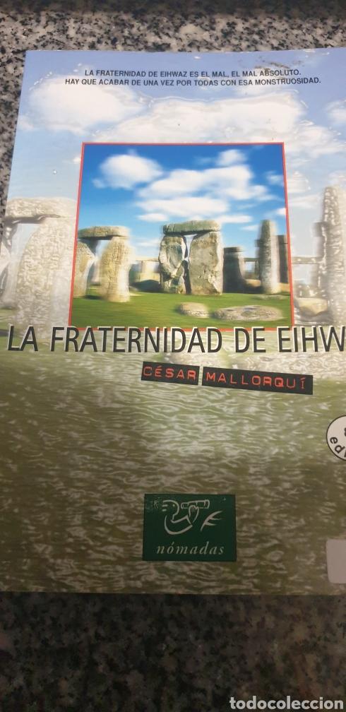 LA FRATERNIDAD DE EIHWAZ . CESAR MALLORQUI (Libros de Segunda Mano (posteriores a 1936) - Literatura - Otros)