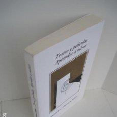 Libros de segunda mano: TEATRO Y PELÍCULAS. APRENDER A MIRAR. ALEJANDRO CABRANES RUBIO. 2009. VER FOTOGRAFÍAS ADJUNTAS. . Lote 200273987