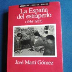 Libros de segunda mano: LA ESPAÑA DEL ESTRAPERLO 1936 - 1952 JOSÉ MARTÍ GÓMEZ MEMORIA DE LA HISTORIA PLANETA PRIMERA EDICIÓN. Lote 200274241