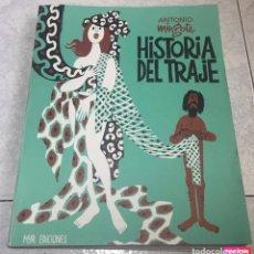 Libros de segunda mano: HISTORIA DEL TRAJE - ANTONIO MINGOTE - 2ª EDICIÓN (AMPLIADA), JULIO DE 1973 - MYR EDICIONES. Lote 200274266