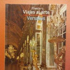 Livros em segunda mão: FRANCIA. VIAJES AL ARTE. VERSALLES. PAOLO CANGIOLI. ATLANTIS. Lote 200329377