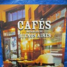 Libros de segunda mano: CAFÉS NOTABLES DE BUENOS AIRES - MUY BUEN ESTADO. Lote 200348570