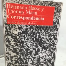 Libros de segunda mano: CORRESPONDENCIA, HERMANN HESSE Y THOMAS MANN. ED. ANAYA & MARIO MUCHNIK, 1992. Lote 200349866