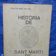 Libros de segunda mano: RECULL DE DADES PER A UNA HISTÒRIA DE SANT MARTÍ DE PROVENÇALS . AUTOR : FREIXA I GIRALT, JOSEP. Lote 200507291