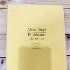 Libros de segunda mano: PROBLEMAS DE ESTILO. FUNDAMENTOS PARA UNA HISTORIA DE LA ORNAMENTACIÓN, DE ALOIS RIEGL. Lote 128840446