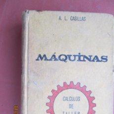 Livres d'occasion: MÁQUINAS - CÁLCULOS DE TALLER - A. L. CASILLAS - 1972.. Lote 200621342