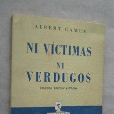 Libros de segunda mano: NI VICTIMAS NI VERDUGOS. ALBERT CAMUS. 1960. Lote 287546683