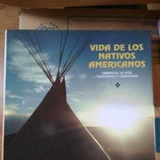 Libros de segunda mano: COLIN F. TAYLOR - VIDA DE LOS NATIVOS AMERICANOS: LA FAMILIA, LA CAZA, LAS TRADICIONES Y CEREMONIAS. Lote 200638415