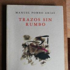 Libros de segunda mano: TRAZOS SIN RUMBO, MANUEL POMBO ARIAS. Lote 200659947