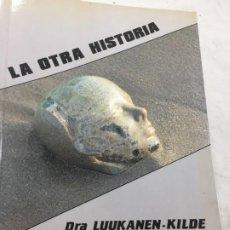 Libros de segunda mano: LA OTRA HISTORIA. NO EXISTE LA MUERTE - DRA. LUUKANEN-KILDE. MUNDIBOOK 1989. Lote 200748808