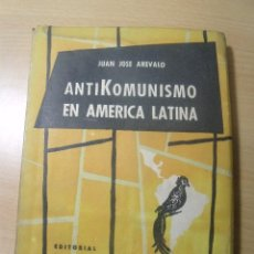 Libros de segunda mano: ANTIKOMUNISMO EN AMERICA LATINA JUAN JOSE AREVALO ED. PALESTRA 1959 ARGENTINA. Lote 200761111