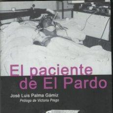 Libros de segunda mano: EL PACIENTE DEL PARDO. Lote 200866180