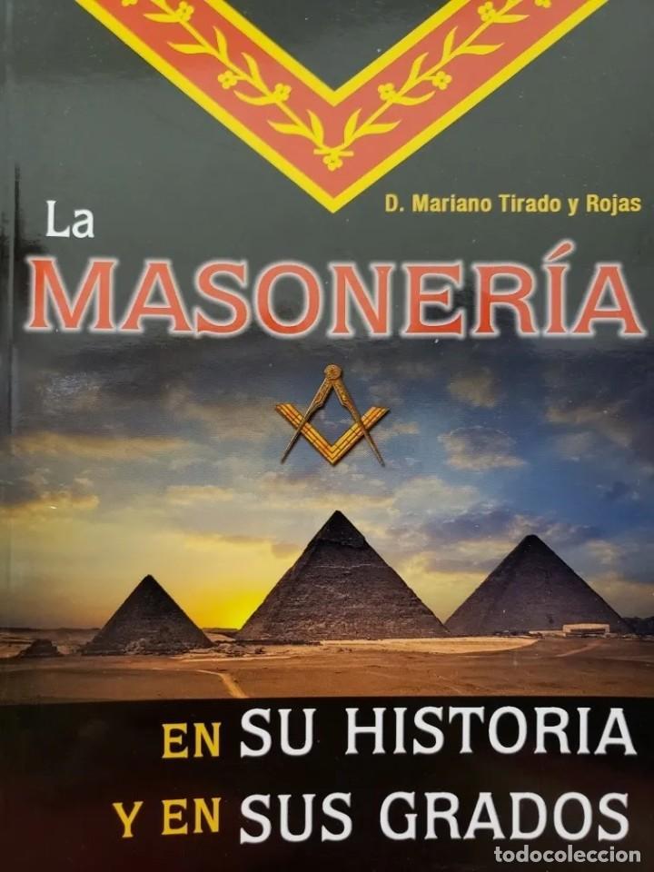 Libros de segunda mano: LA MASONERIA EN SU HISTORIA Y SUS GRADOS - MARIANO TIRADO Y ROJAS - Foto 3 - 200873135