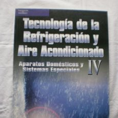 Libros de segunda mano: TECNOLOGIA DE LA REFRIGERACION Y AIRE ACONDICIONADO. IV. Lote 200894161