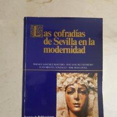Libros de segunda mano: LAS COFRADÍAS DE SEVILLA EN LA MODERNIDAD (1988) (DEDICADO POR EL AUTOR). Lote 201106986