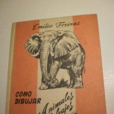 Libros de segunda mano: CÓMO DIBUJAR ANIMALES SALVAJES. EMILIO FREIXAS. 1968. 64 PÁG TAPA DURA (SEMINUEVO). Lote 201108088