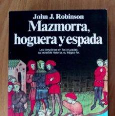 Libros de segunda mano: MAZMORRA, HOGUERA Y ESPADA - J J ROBINSON - RÚSTICA CON SOLAPAS - ED PLANETA 1994- 524 PAG. Lote 201110462