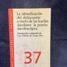 Libros de segunda mano: JURISPRUDENCIA PRACTICA IDENTIFICACION DELINCUENTE HUELLAS DACTILARES PRUEBA DACTILOSCOPICA DE DIEGO. Lote 201155958