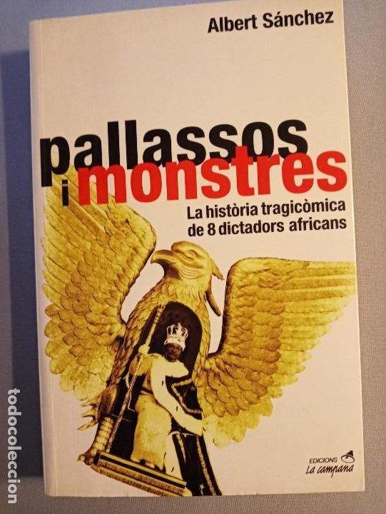 ALBERT SANCHEZ PIÑOL PALLASSOS I MONSTRES (Libros de Segunda Mano - Historia - Otros)