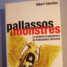 Libros de segunda mano: ALBERT SANCHEZ PIÑOL PALLASSOS I MONSTRES. Lote 201215963