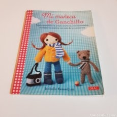 Libros de segunda mano: MI MUÑECA DE GANCHILLO - TEJER A GANCHILLO TU PROPIA MUÑECA Y SUS ACCESORIOS,MAS DE 50 PROYECTOS. Lote 261685340