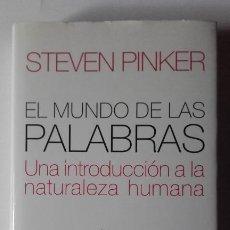 Libros de segunda mano: EL MUNDO DE LAS PALABRAS. UNA INTRODUCCIÓN A LA NATURALEZA HUMANA. STEVEN PINKER. Lote 201256328