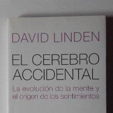 Libros de segunda mano: EL CEREBRO ACCIDENTAL. LA EVOLUCIÓN DE LA MENTE Y EL ORIGEN DE LOS SENTIMIENTOS. DAVID LINDEN. Lote 201256930