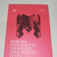 Libros de segunda mano: AÑON - ESCOTO , FELLING INTELIGENCIA EMOCIONAL APLICADA A LA VENTA . Lote 201266957