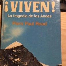 Libros de segunda mano: ¡VIVEN! LA TRAGEDIA DE LOS ANDES. - PIERS PAUL READ. Lote 201331082