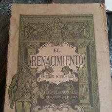 Livros em segunda mão: EL RENACIMIENTO. ESCENAS HISTORICAS, CONDE DE GOBINEAU, CASA ESTUDIO, 1918. Lote 201334955