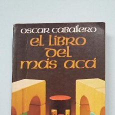 Libros de segunda mano: EL LIBRO DEL MAS ACA - OSCAR CABALLERO. TDK261. Lote 201536411