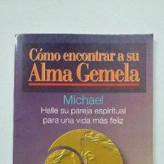 Libros de segunda mano: CÓMO ENCONTRAR A SU ALMA GEMELA. HALLE SU PAREJA ESPIRITUAL PARA UNA VIDA MÁS. RUSS MICHAEL TDK261. Lote 201538728
