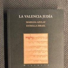 Livros em segunda mão: LA VALENCIA JUDÍA, POR MARILDA AZULAY, ESTRELLA ISRAEL. GENERALITAT VALENCIANA (A.2009). Lote 236927050