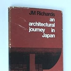 Libros de segunda mano: AN ARCHITECTURAL JOURNEY IN JAPAN. RICHARDS, J. M.. Lote 201725292