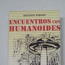 Libros de segunda mano: ENCUENTROS CON HUMANOIDES - ANTONIO RIBERA - CÍRCULO DE LECTORES. TDK317. Lote 201735070